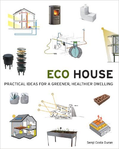 (Book Cover) Eco House: Practical Ideas for a Grener, Healthier Dwelling